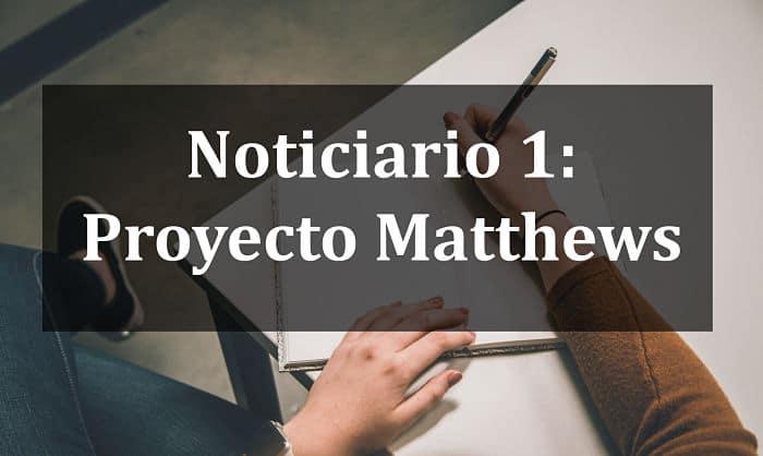 Noticiario 1 Proyecto Matthews