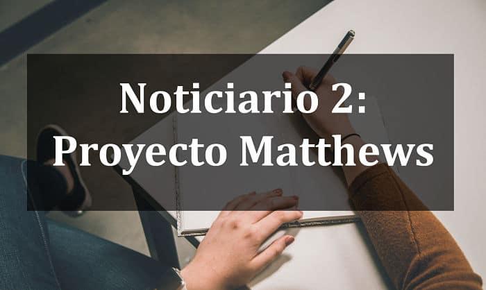 noticiario 2 proyecto matthews