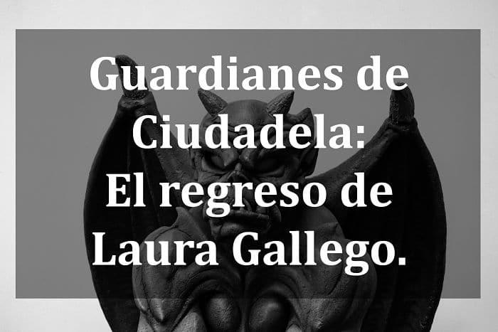 Guardianes de la ciudadela el regreso de Laura Gallego